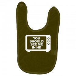 you should see me in hd Baby Bibs | Artistshot
