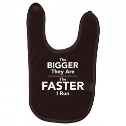 the bigger they are the faster Baby Bibs | Artistshot
