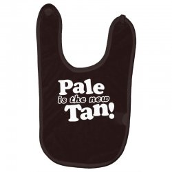 pale is the new tan! Baby Bibs | Artistshot