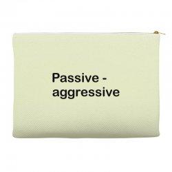 Passive Aggressive Accessory Pouches   Artistshot