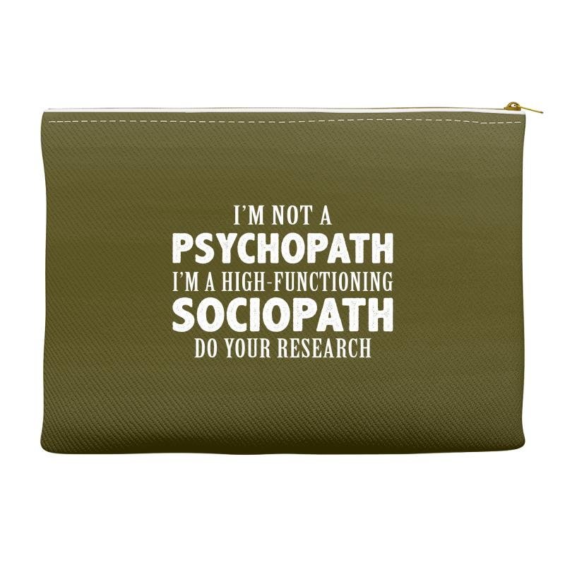 I Am Not A Psychopath - I Am A High Functioning Sociopath Accessory  Pouches  By Artistshot