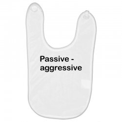 Passive Aggressive Baby Bibs   Artistshot