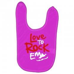 love to rock em Baby Bibs | Artistshot