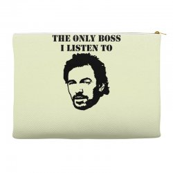 only boss i listen to Accessory Pouches | Artistshot