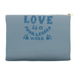 love is a four legged word Accessory Pouches | Artistshot