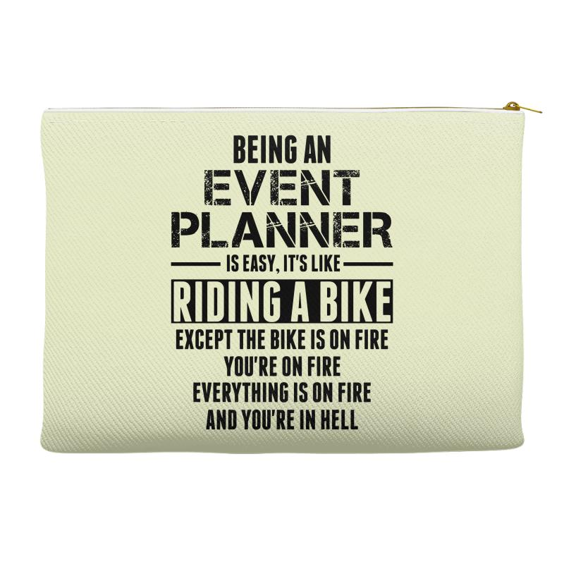 Being An Event Planner Like The Bike Is On Fire Accessory Pouches | Artistshot