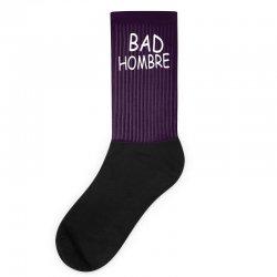 bad hombre Socks   Artistshot