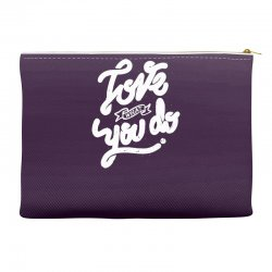 love what you do Accessory Pouches | Artistshot