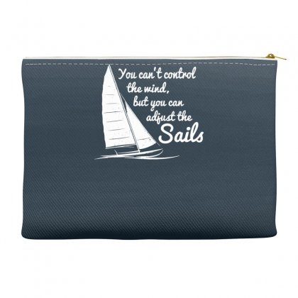 You Can't Control Wind But Adjust The Sails Accessory Pouches Designed By Gematees