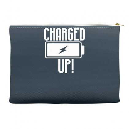Charged Up Funny Shirt Accessory Pouches Designed By Gematees