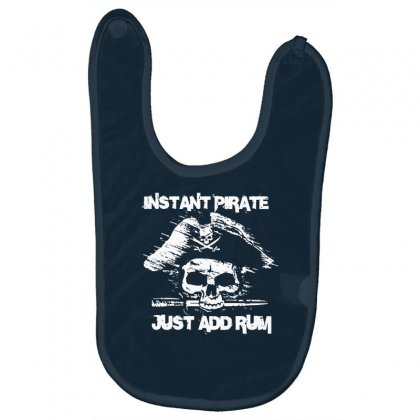Instant Pirate Just Add Rum Baby Bibs Designed By Gematees