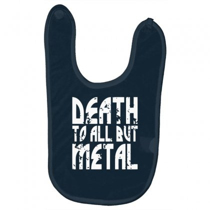 Death To All But Metal Baby Bibs Designed By Gematees