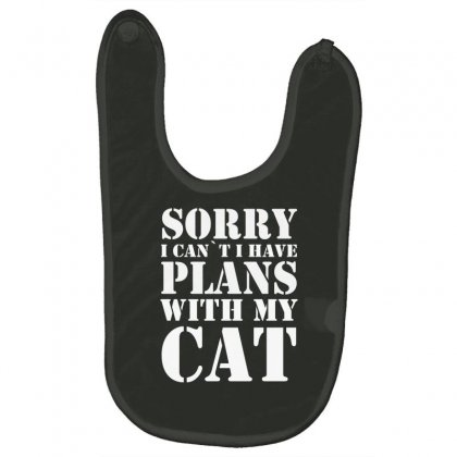 Sorry Cant Plans With My Cat Baby Bibs Designed By Gematees