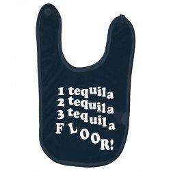 1 tequila 2 tequila 3 tequila floor Baby Bibs | Artistshot