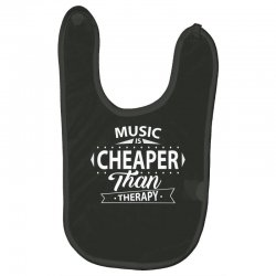 Music Is Cheaper Than Therapy Baby Bibs | Artistshot