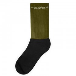 yes, i have a truck (no, i will not help you move) Socks | Artistshot