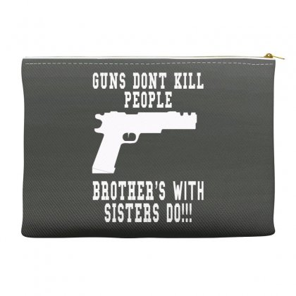 Guns Dont Kill People Brother With Sister Do Accessory Pouches Designed By Killakam