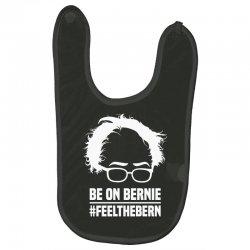 Be On Bernie Baby Bibs | Artistshot