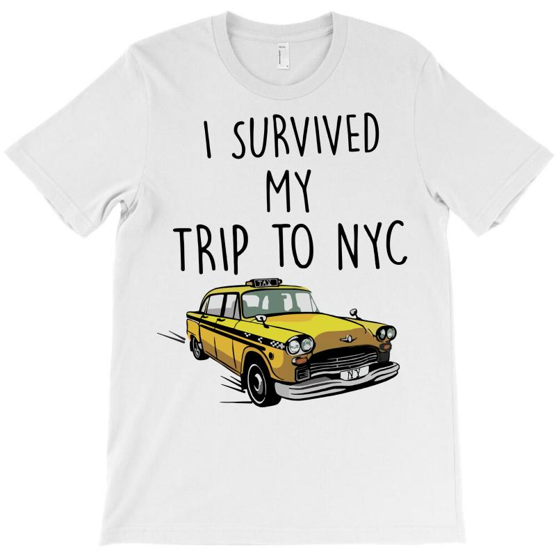 Custom I Survived My Trip To Nyc T-shirt By Sbm052017 - Artistshot 78a6191d191