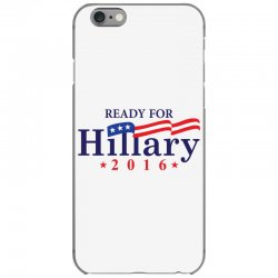 Ready For Hillary 2016 iPhone 6/6s Case | Artistshot