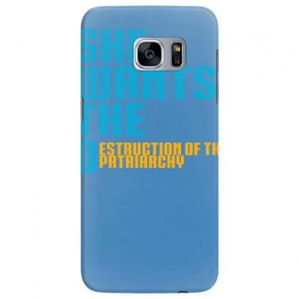 She Wants The Destruction Of The Patriarchy Samsung Galaxy S7 Edge Case Designed By Specstore