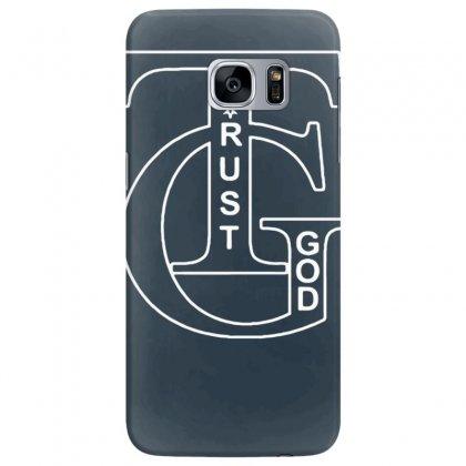 Trust God T Shirt Samsung Galaxy S7 Edge Case Designed By Tonyhaddearts