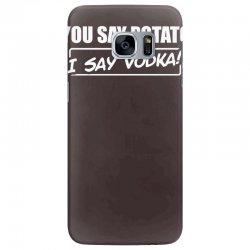 you say potato, i say vodka Samsung Galaxy S7 Edge Case | Artistshot