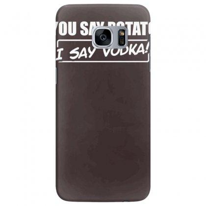 You Say Potato, I Say Vodka Samsung Galaxy S7 Edge Case Designed By Tonyhaddearts