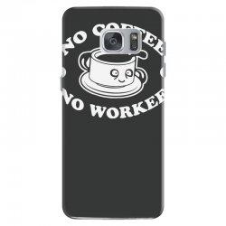no coffee no workee Samsung Galaxy S7 Case | Artistshot