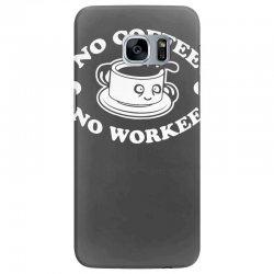 no coffee no workee Samsung Galaxy S7 Edge Case | Artistshot