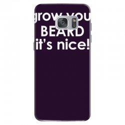 grow your beard it's nice Samsung Galaxy S7 Case | Artistshot