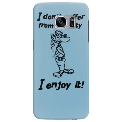 I Don't Suffer From Insanity Samsung Galaxy S7 Edge Case Designed By Tonyhaddearts