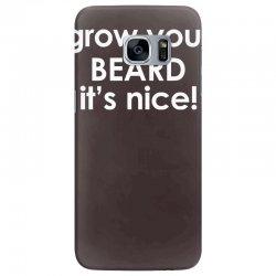 grow your beard it's nice Samsung Galaxy S7 Edge Case | Artistshot