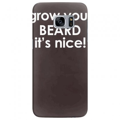 Grow Your Beard It's Nice Samsung Galaxy S7 Edge Case Designed By Tonyhaddearts
