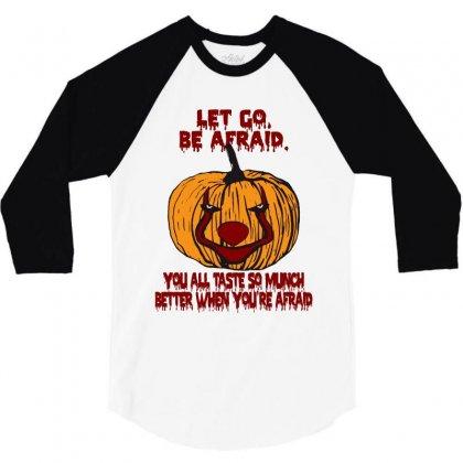 Let Go Afraid (f141) 3/4 Sleeve Shirt Designed By Newgen