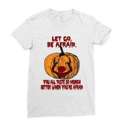 Let Go Afraid (f141) Ladies Fitted T-shirt Designed By Newgen
