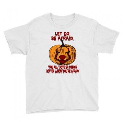 Let Go Afraid (f141) Youth Tee Designed By Newgen