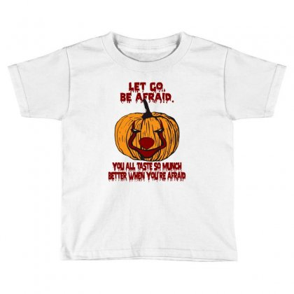 Let Go Afraid (f141) Toddler T-shirt Designed By Newgen