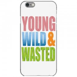 young wild wasted iPhone 6/6s Case | Artistshot