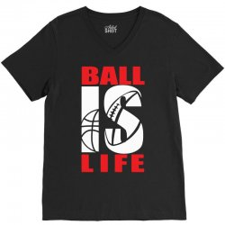 ball is life funny sports V-Neck Tee | Artistshot