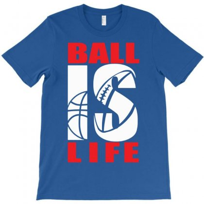 Ball Is Life Funny Sports T-shirt Designed By Mdk Art