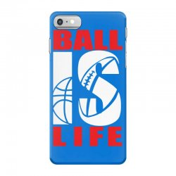 ball is life funny sports iPhone 7 Case | Artistshot