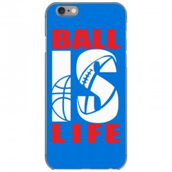 ball is life funny sports iPhone 6/6s Case | Artistshot