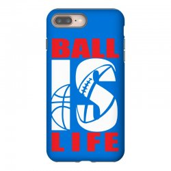 ball is life funny sports iPhone 8 Plus Case | Artistshot