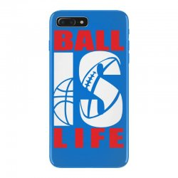 ball is life funny sports iPhone 7 Plus Case | Artistshot