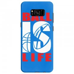 ball is life funny sports Samsung Galaxy S8 Case | Artistshot