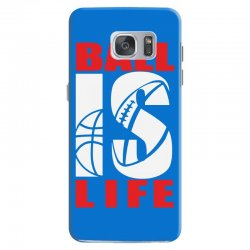 ball is life funny sports Samsung Galaxy S7 Case | Artistshot