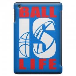 ball is life funny sports iPad Mini Case | Artistshot