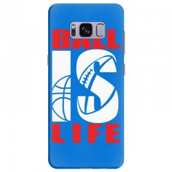 ball is life funny sports Samsung Galaxy S8 Plus Case | Artistshot