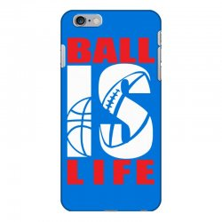 ball is life funny sports iPhone 6 Plus/6s Plus Case | Artistshot